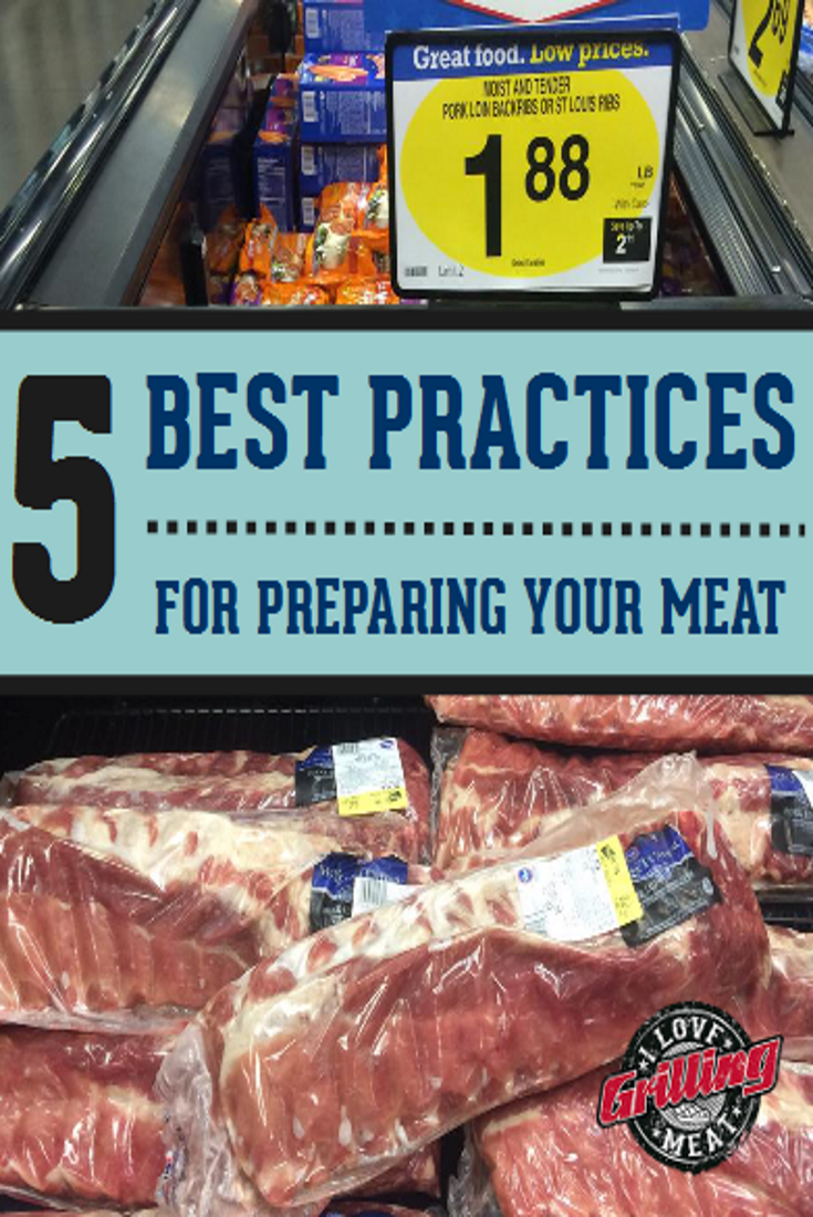 5 Best Practices For Preparing Your Meat