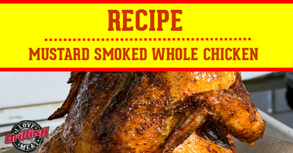 mustard_smoked_whole_chicken_recipe