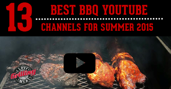 top_13_best_barbecue_youtube_channels_for_summer_2015_FB