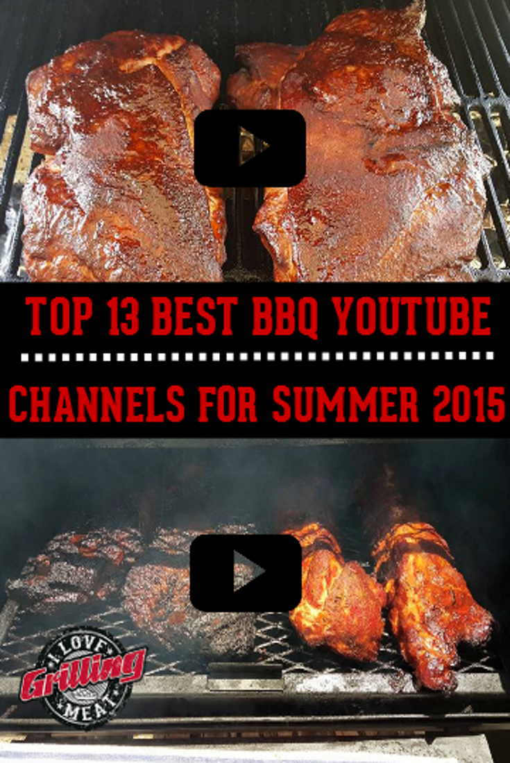 Top 13 Best BBQ YouTube Channels For Summer 2015