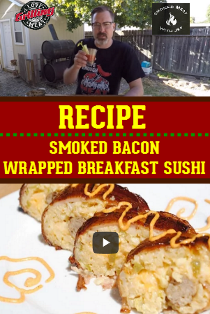 Bacon Explosion: Smoked Bacon Wrapped Breakfast Sushi
