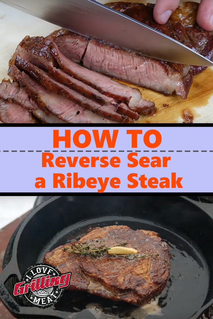 How to Reverse Sear a Ribeye Steak