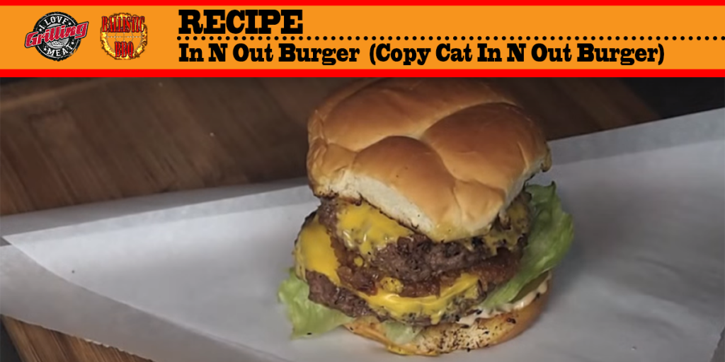 In N Out Burger Recipe (Copy Cat In N Out Burger) FB