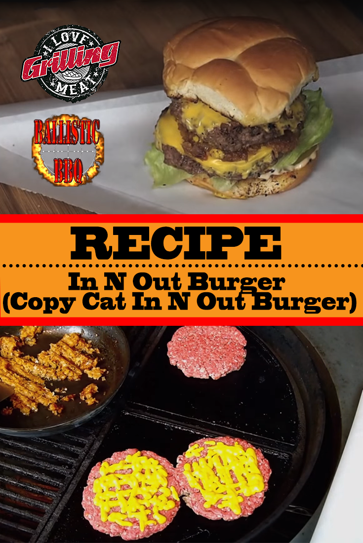 In N Out Burger Recipe (Copy Cat In N Out Burger)