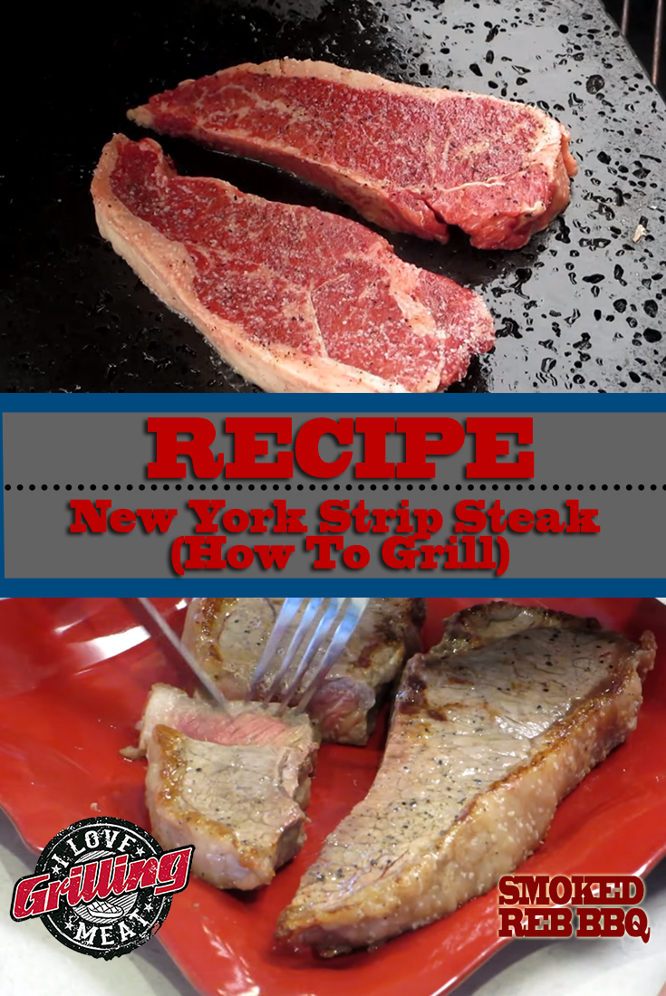 New York Strip Steak Recipe (How To Grill)