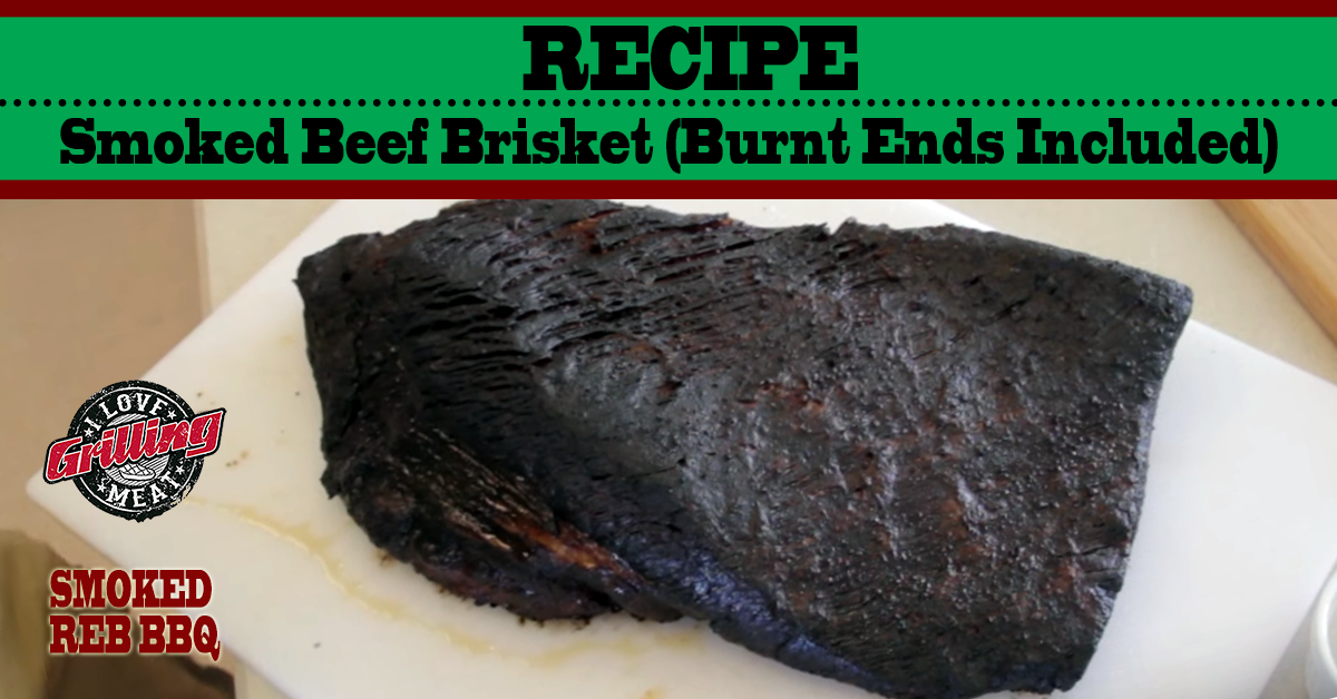 Smoked Beef Brisket Recipe (Burnt Ends Included) FB