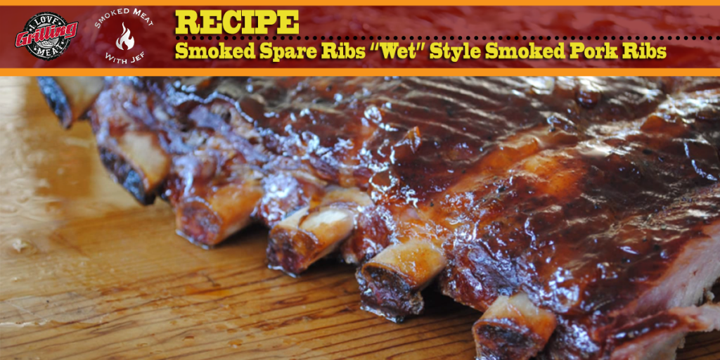 "Smoked Spare Ribs ""Wet"" Style Smoked Pork Ribs"