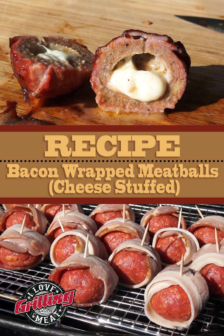 Bacon Wrapped Meatballs (Cheese Stuffed)