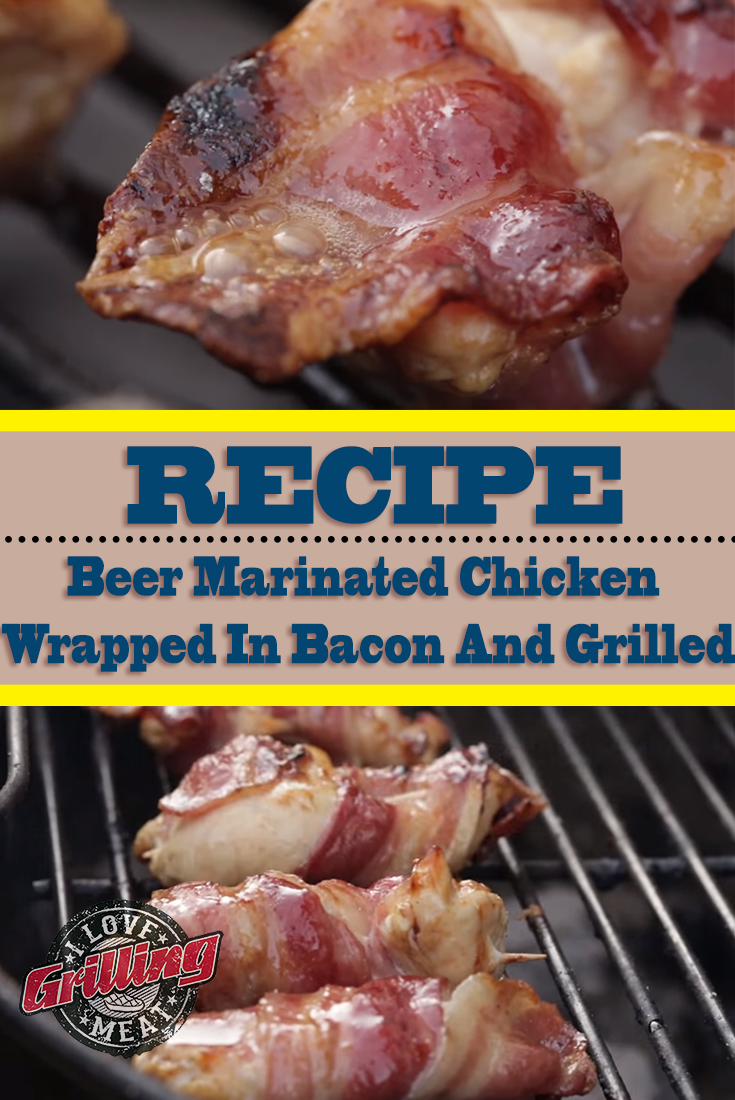 Beer Marinated Chicken Wrapped In Bacon And Grilled