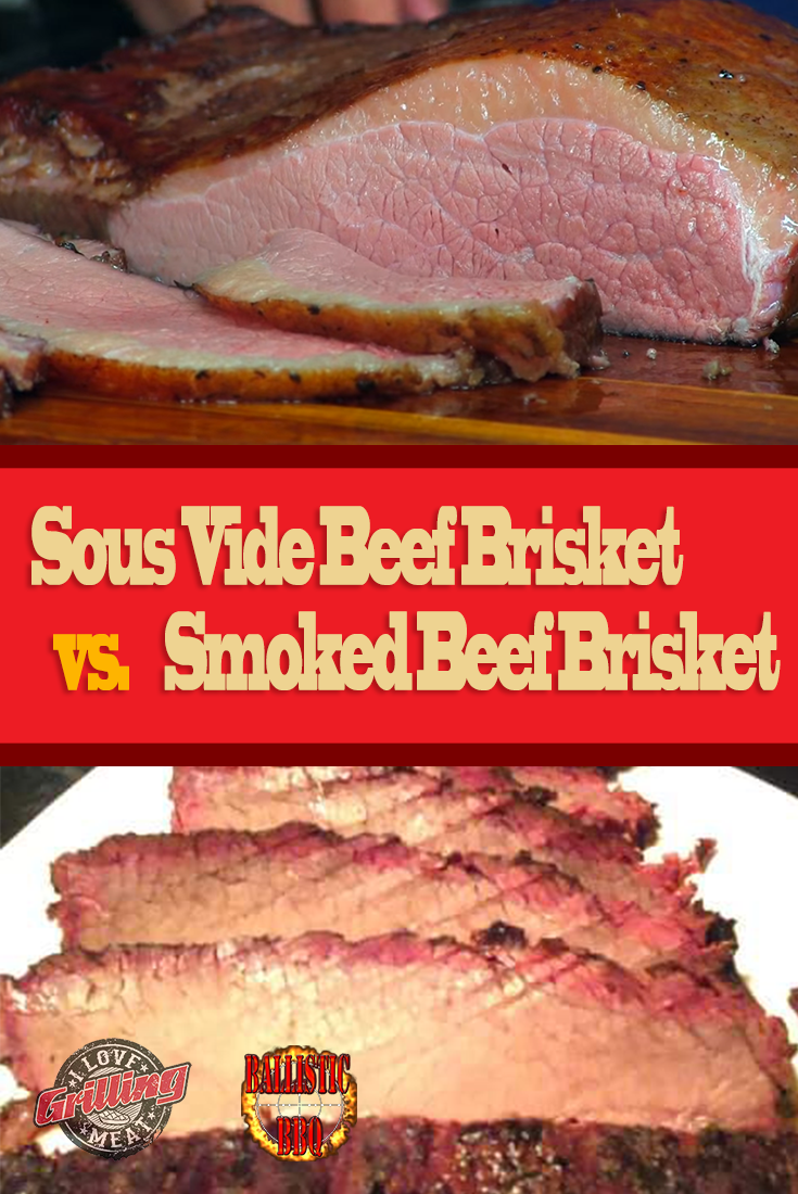 Beef Brisket – Sous-Vide or Smoked: Who Wins?