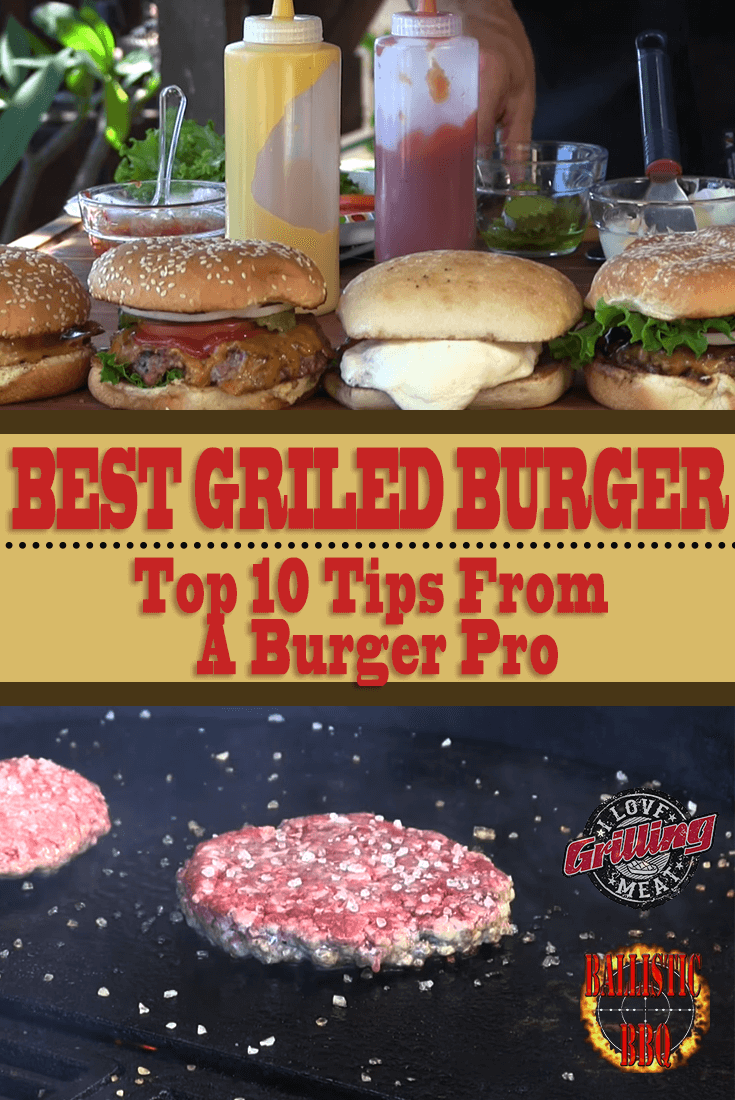Best Grilled Burgers: Top 10 Tips From A Burger Pro