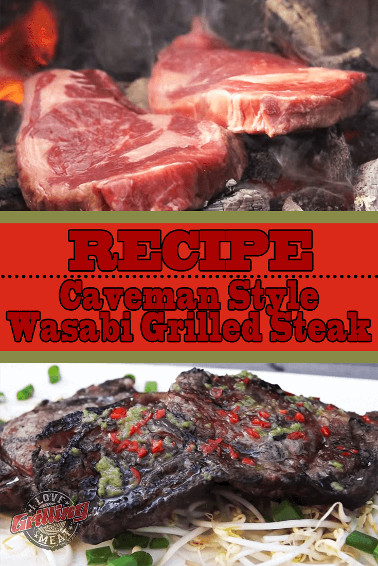Caveman Style Wasabi Grilled Steak Recipe