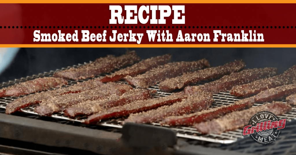 smoked-beef-jerky-recipe-with-aaron-franklin_fb-1024x538