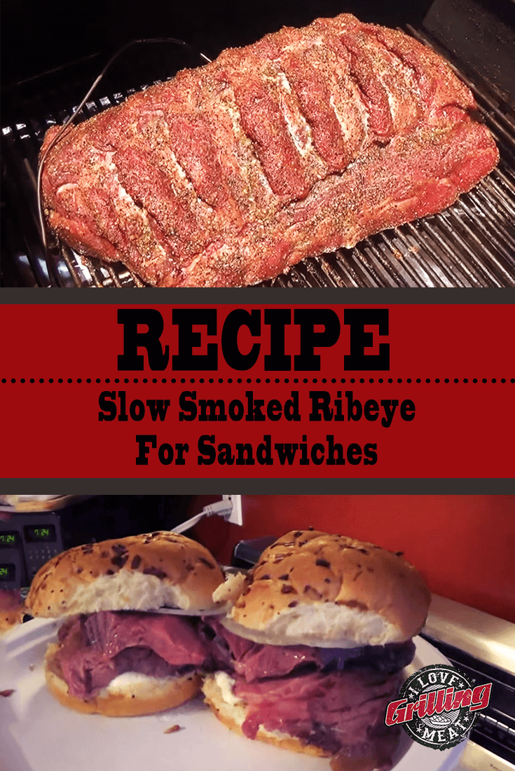 Slow Smoked Ribeye (Whole) For Sandwiches