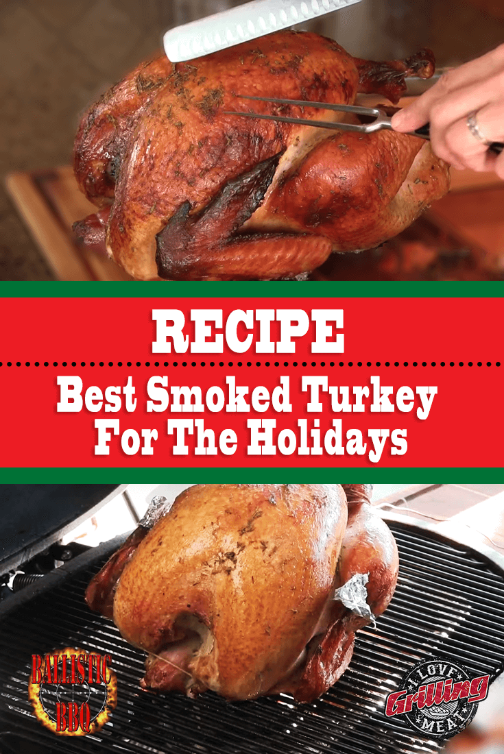 Best Smoked Turkey Recipe For The Holidays