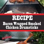Bacon Wrapped Smoked Chicken Drumsticks Recipe