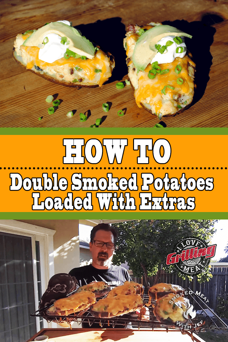 Double Smoked Potatoes Recipe Loaded With Extras