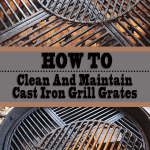 How To Clean And Maintain Cast Iron Grill Grates