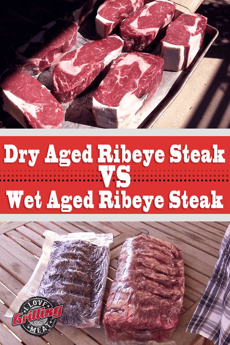 Dry Aged Ribeye Steak Versus Wet Aged Ribeye Steak