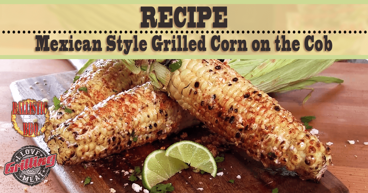 Mexican style grilled corn on the cob recipe forumfinder Choice Image