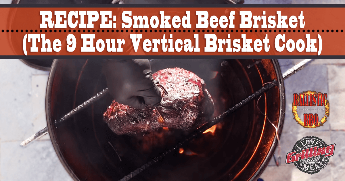 Smoked Beef Brisket Recipe (The 9 Hour Vertical Brisket Cook)_FB-1024x538