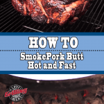 How to Smoke Pork Butt Hot and Fast