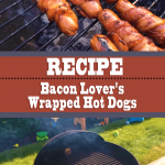 Bacon Lover's Wrapped Hot Dogs
