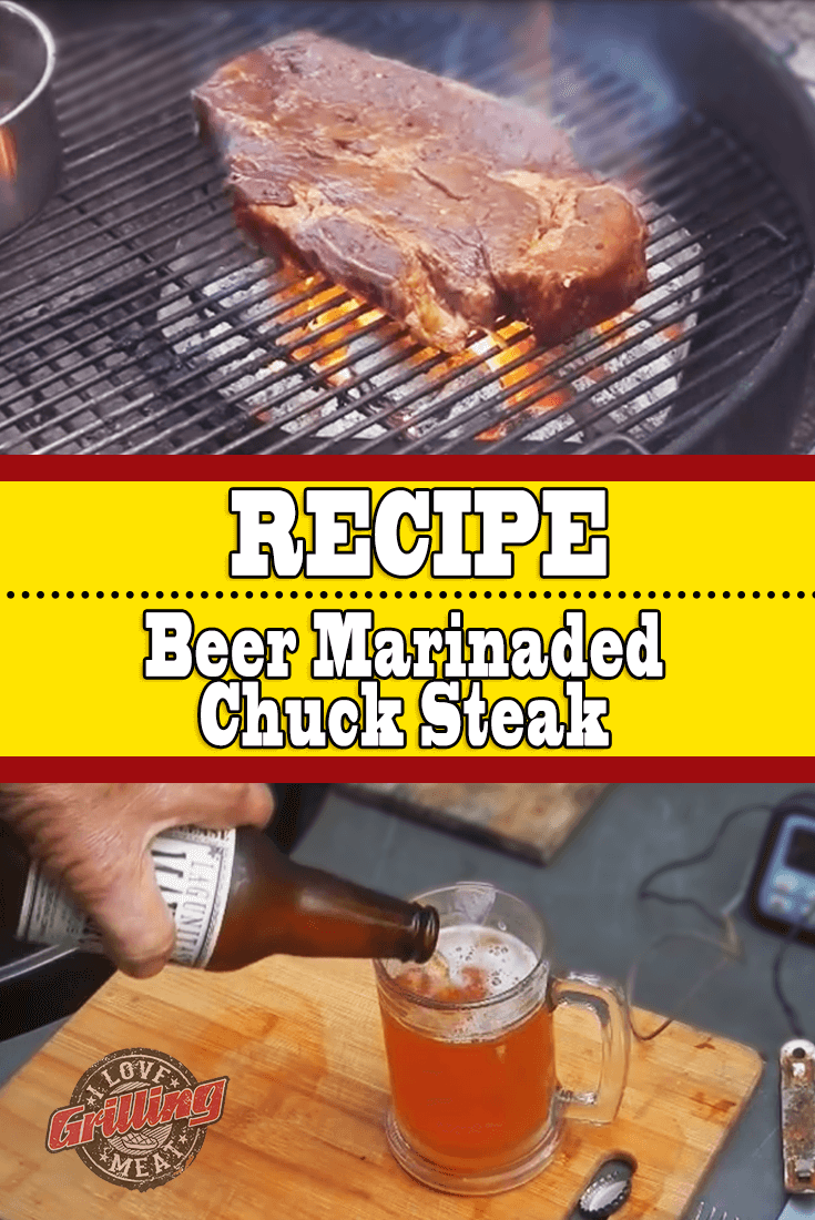 Beer Marinaded Chuck Steak Recipe