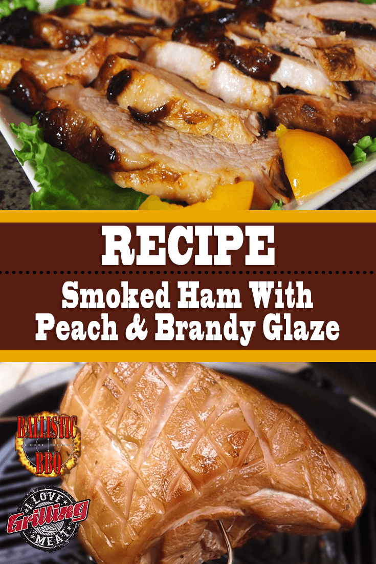 Smoked Ham Recipe With Peach And Brandy Glaze