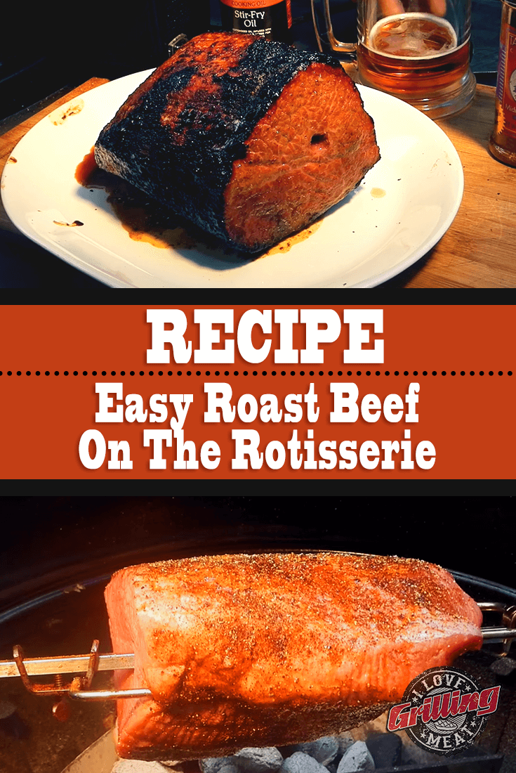 Easy Roast Beef Recipe On The Rotisserie