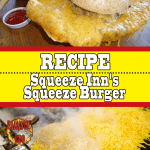 Squeeze Inn's Squeeze Burger Recipe