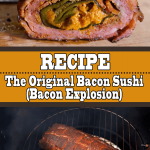 The Original Bacon Sushi (Bacon Explosion Recipe)