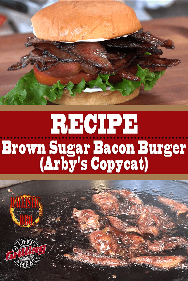 Brown Sugar Bacon Burger (Arby's Copycat)