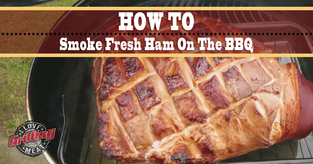 How to smoke fresh ham on the bbq honey mustard glaze - How to smoke meat ...