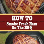 How To Smoke Fresh Ham On The BBQ (+Honey Mustard Glaze!)