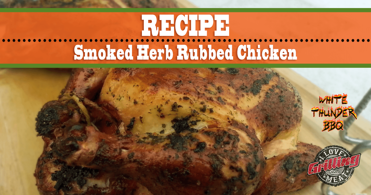 Smoked Herb Rubbed Chicken Recipe