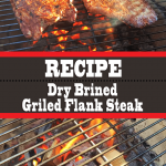 Dry Brined Grilled Flank Steak Recipe