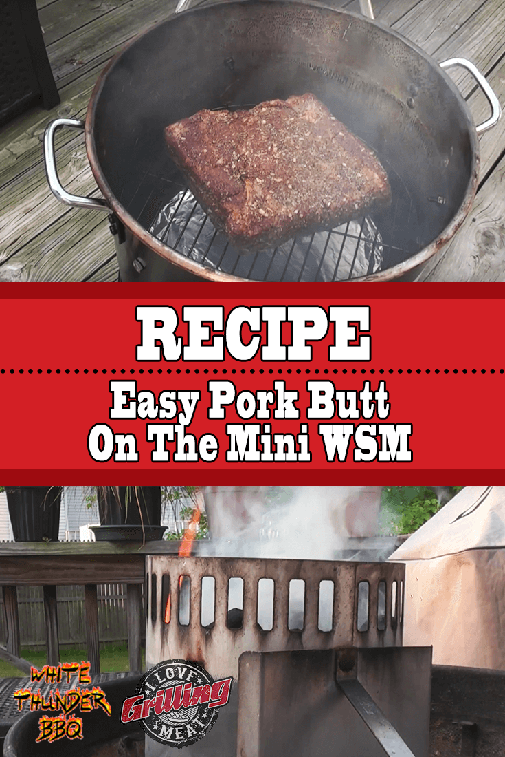 Easy Pork Butt Recipe On The Mini WSM