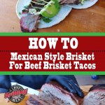 How To: Mexican Style Brisket For Beef Brisket Tacos