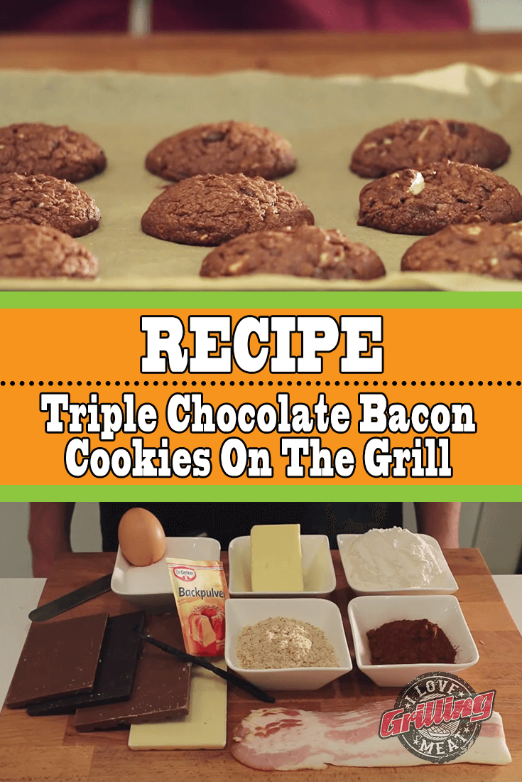 Triple Chocolate Bacon Cookies On The Grill