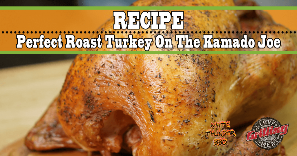 Perfect Roast Turkey On The Kamado Joe_FB-1024x538