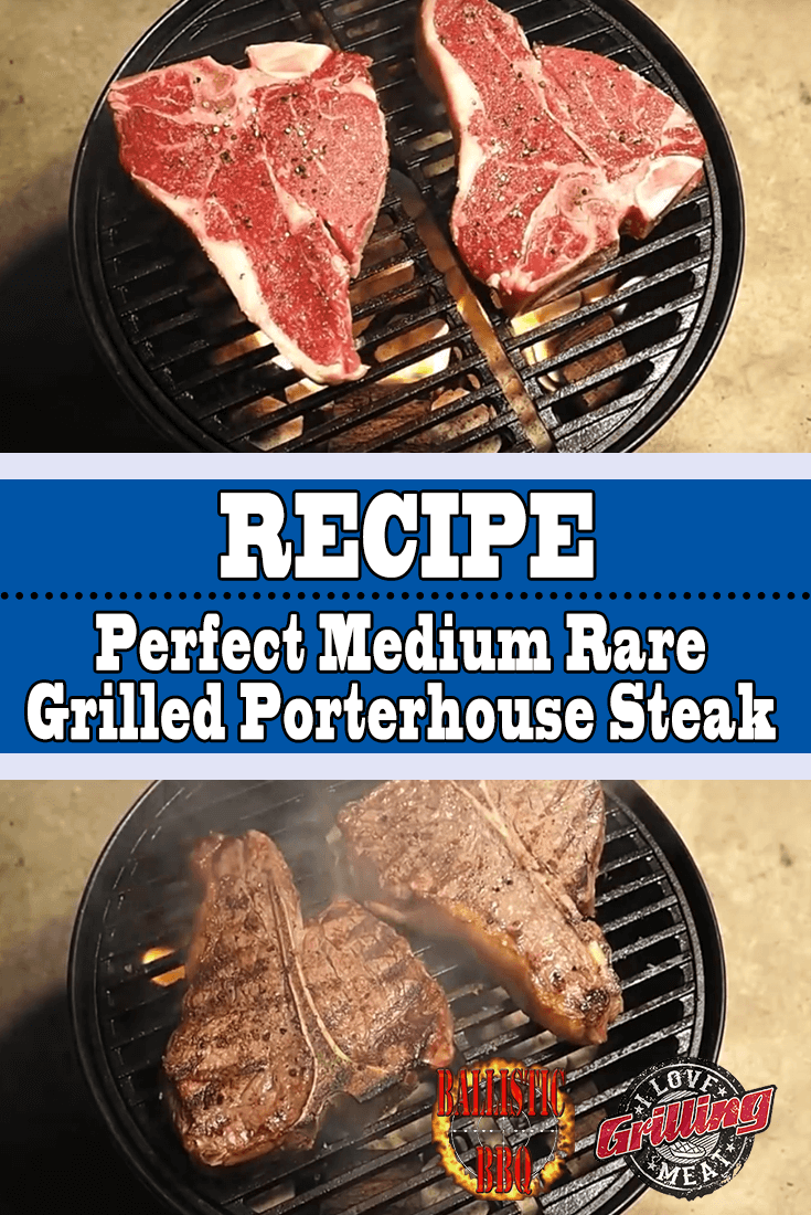 Perfect Medium Rare Grilled Porterhouse Steak Recipe
