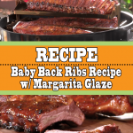 Easy Baby Back Ribs Recipe With Margarita Glaze