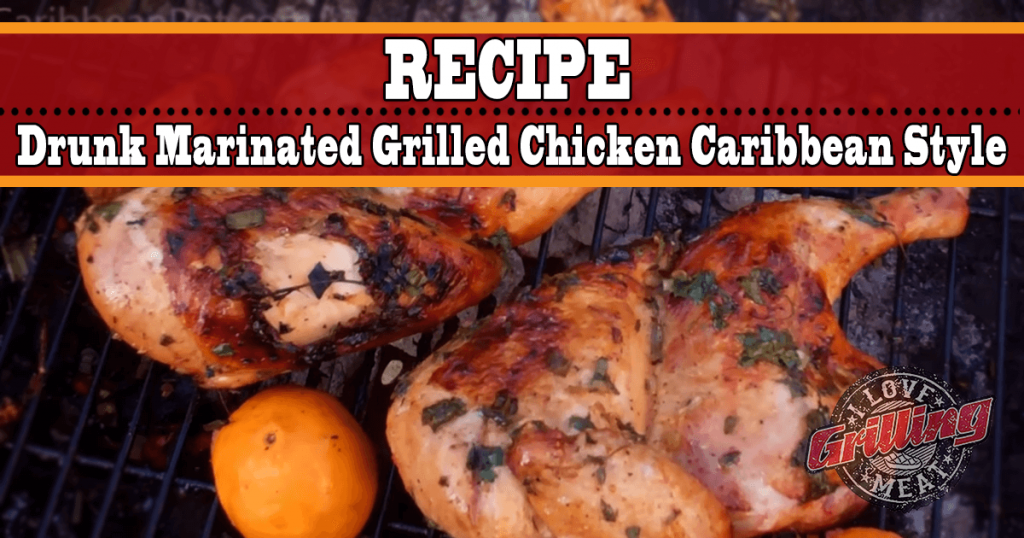 Drunk Marinated Grilled Chicken Caribbean Style_FB-1024x538