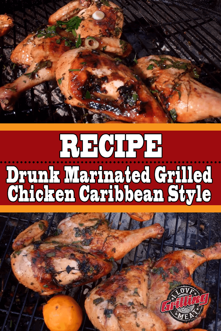 Caribbean Style Drunk Marinated Grilled Chicken Recipe