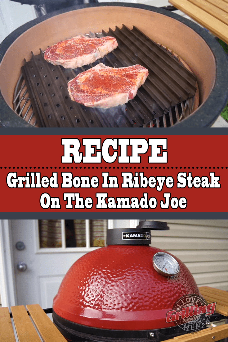 Grilled Bone In Ribeye Steak On The Kamado Joe