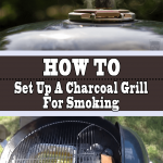 How To Smoke Meat On A Charcoal Grill