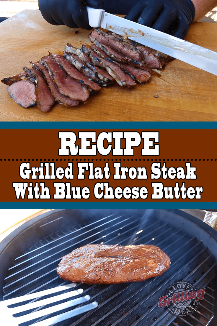 Grilled Flat Iron Steak with Blue Cheese Butter Recipe