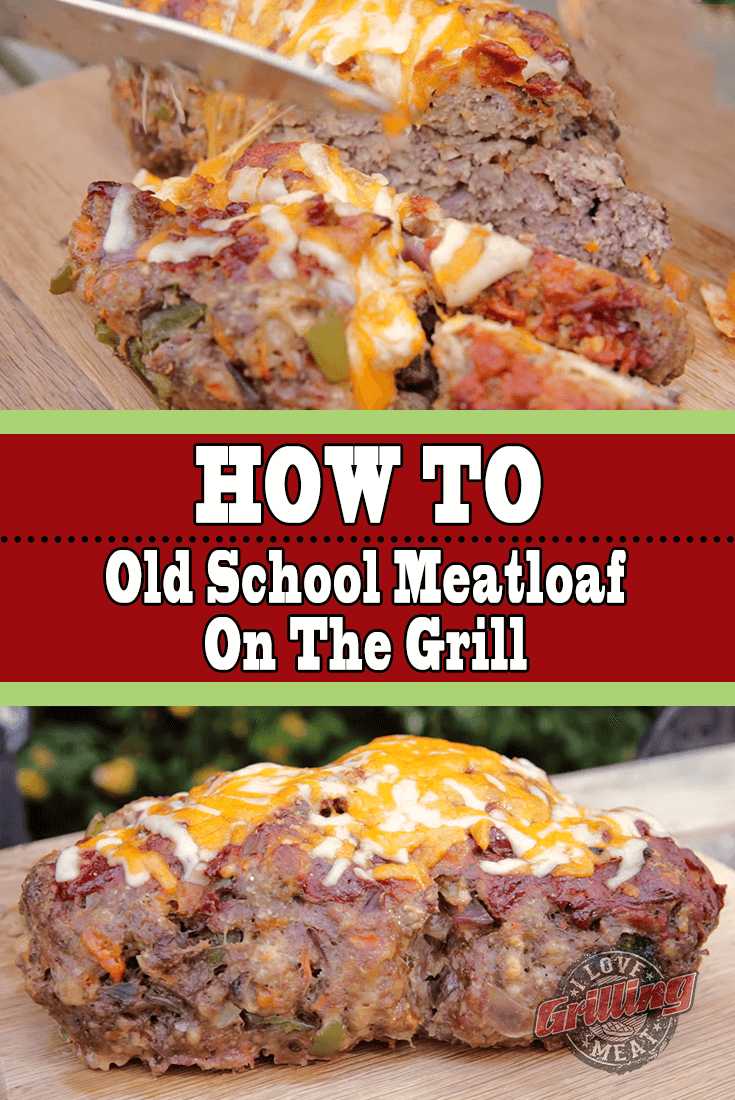 Old School Meatloaf On The Grill Recipe