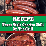 Texas Style Chorizo Chili Recipe On The Grill